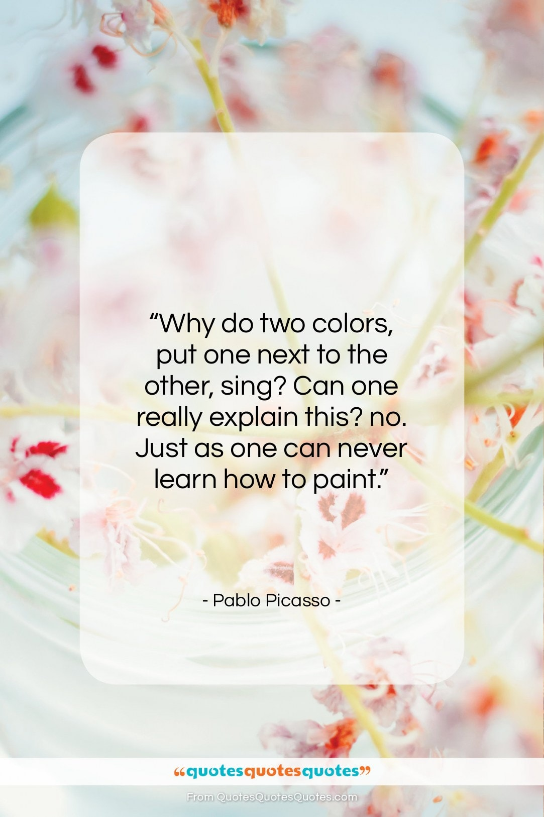 """Pablo Picasso quote: """"Why do two colors, put one next…""""- at QuotesQuotesQuotes.com"""