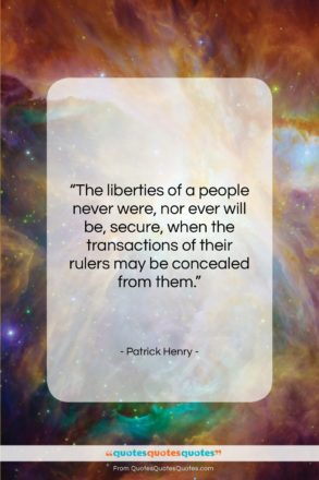 """Patrick Henry quote: """"The liberties of a people never were,…""""- at QuotesQuotesQuotes.com"""