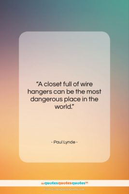 """Paul Lynde quote: """"A closet full of wire hangers can…""""- at QuotesQuotesQuotes.com"""