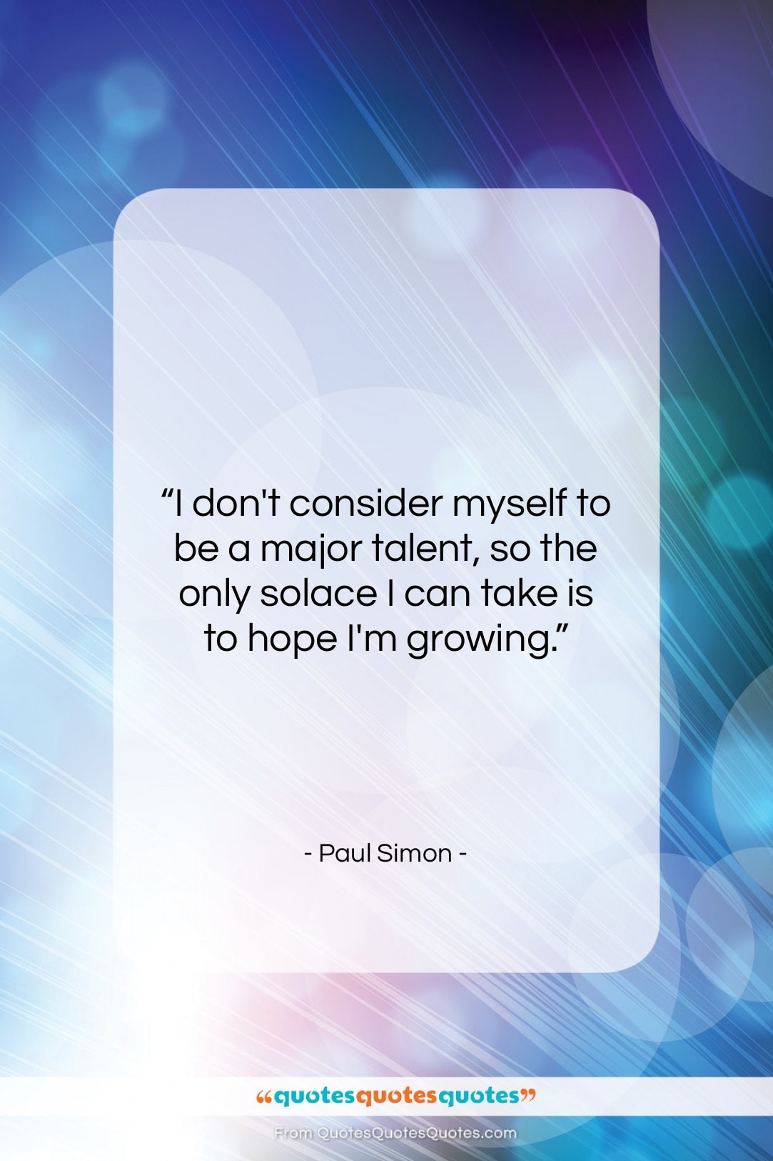 """Paul Simon quote: """"I don't consider myself to be a…""""- at QuotesQuotesQuotes.com"""