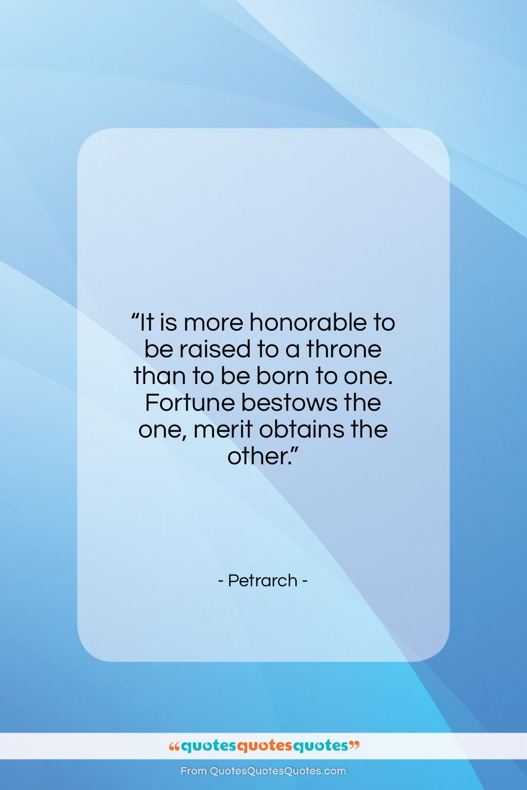 """Petrarch quote: """"It is more honorable to be raised…""""- at QuotesQuotesQuotes.com"""