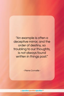 """Pierre Corneille quote: """"An example is often a deceptive mirror,…""""- at QuotesQuotesQuotes.com"""