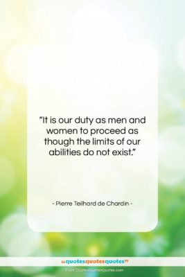 """Pierre Teilhard de Chardin quote: """"It is our duty as men and…""""- at QuotesQuotesQuotes.com"""