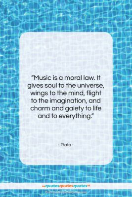 """Plato quote: """"Music is a moral law. It gives…""""- at QuotesQuotesQuotes.com"""