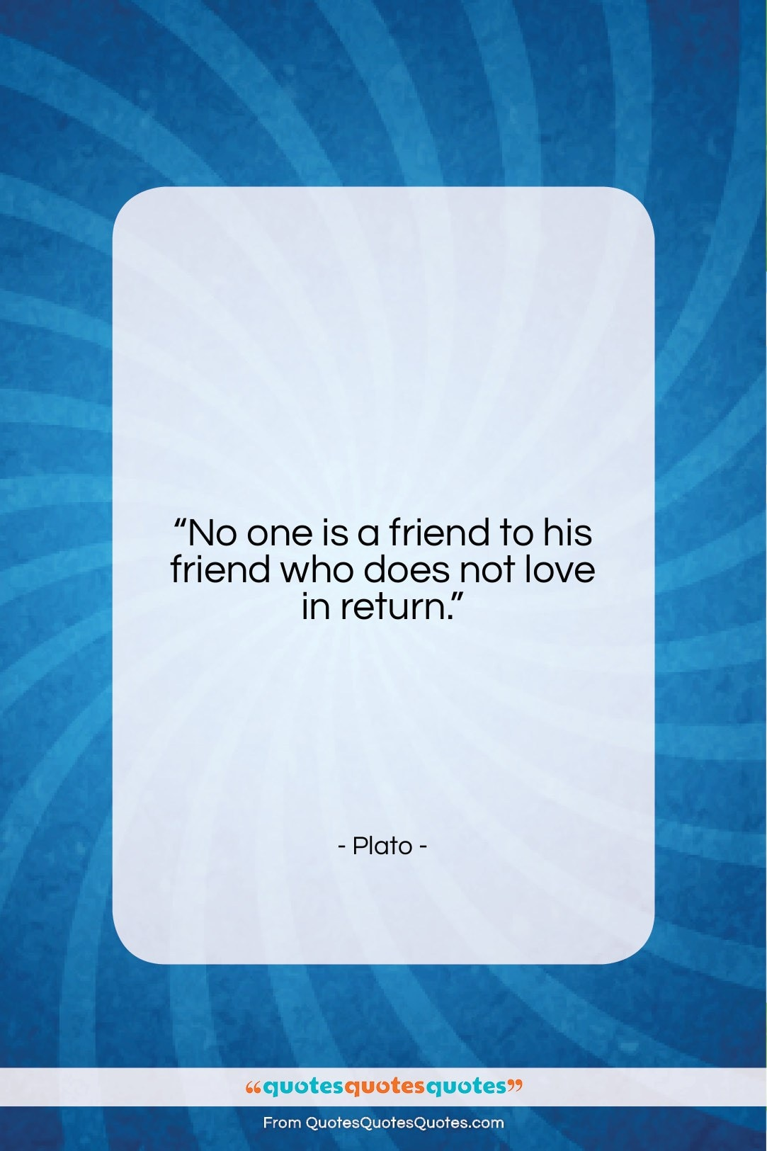"Plato quote: ""No one is a friend to his…""- at QuotesQuotesQuotes.com"