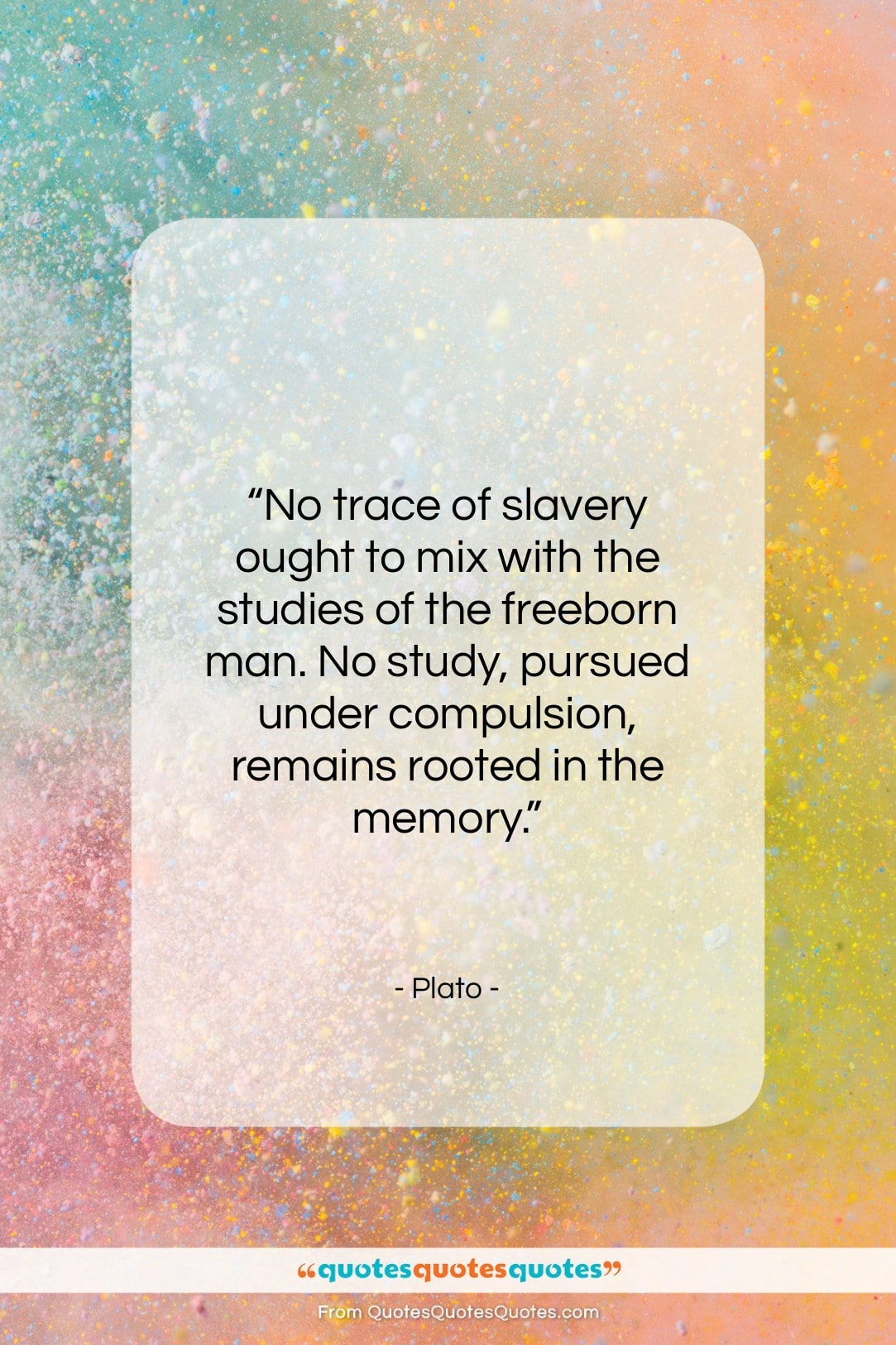"""Plato quote: """"No trace of slavery ought to mix…""""- at QuotesQuotesQuotes.com"""