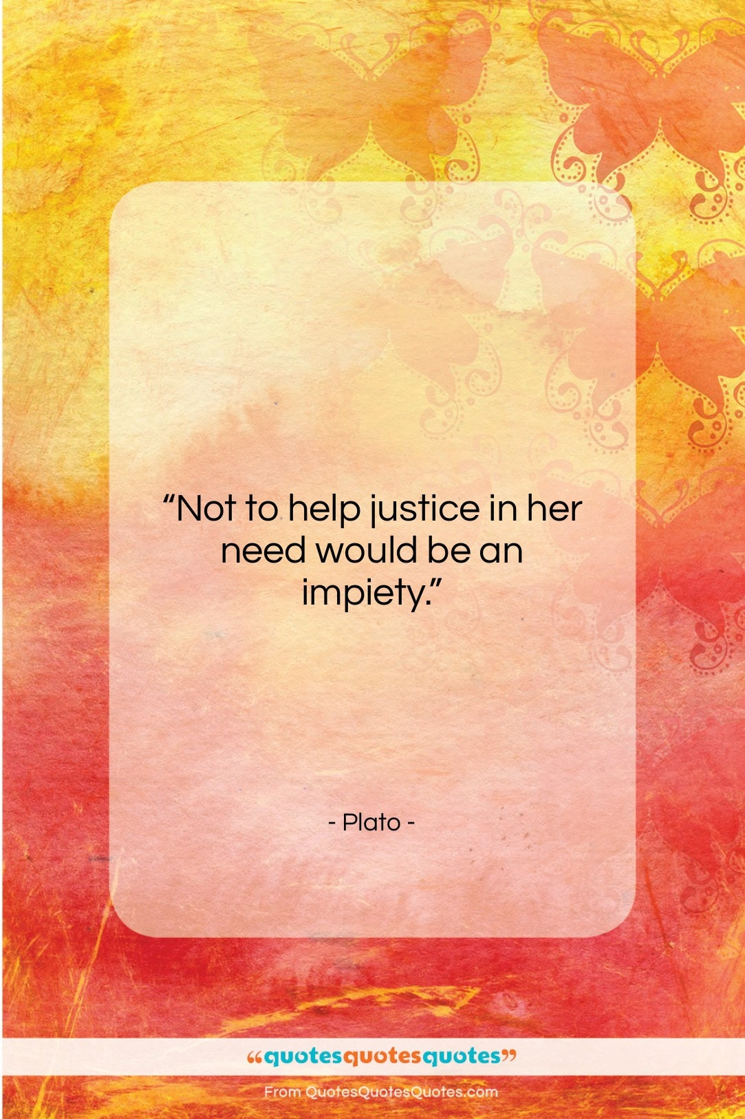 """Plato quote: """"Not to help justice in her need…""""- at QuotesQuotesQuotes.com"""