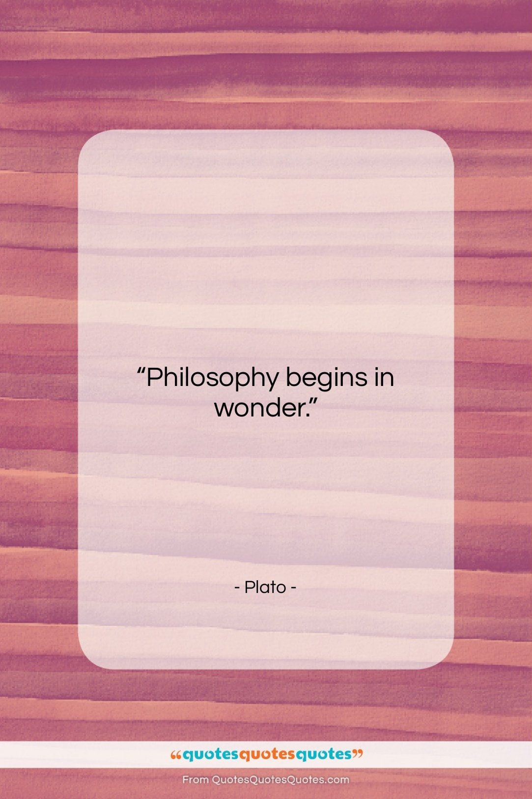 "Plato quote: ""Philosophy begins in wonder….""- at QuotesQuotesQuotes.com"