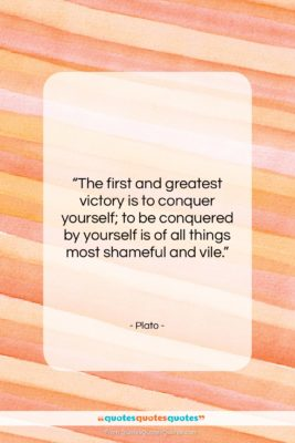 """Plato quote: """"The first and greatest victory is to…""""- at QuotesQuotesQuotes.com"""