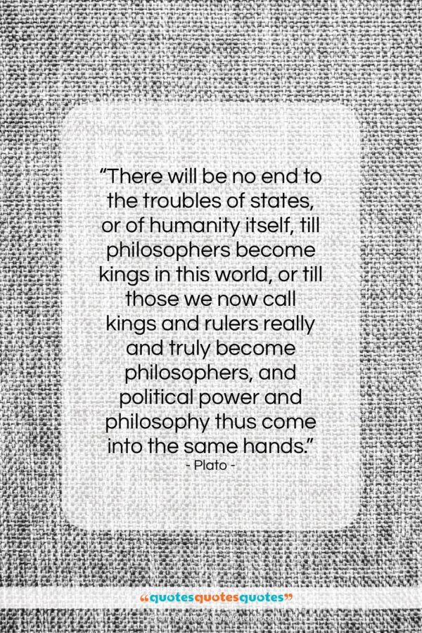 """Plato quote: """"There will be no end to the…""""- at QuotesQuotesQuotes.com"""