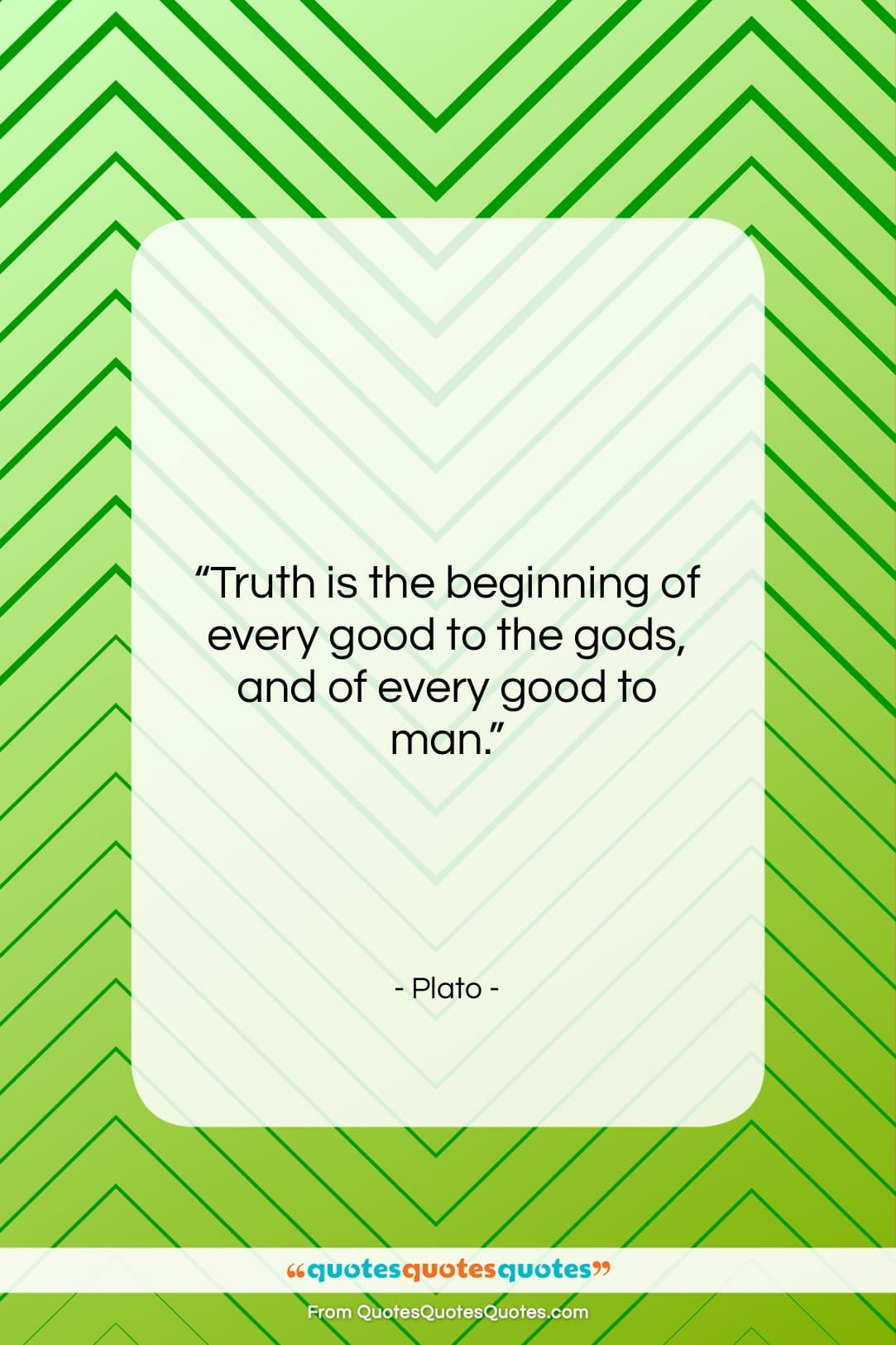 """Plato quote: """"Truth is the beginning of every good…""""- at QuotesQuotesQuotes.com"""