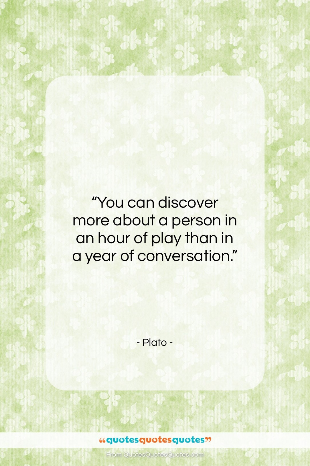 "Plato quote: ""You can discover more about a person…""- at QuotesQuotesQuotes.com"