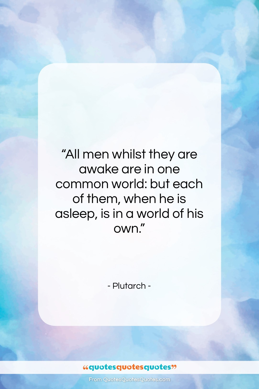 """Plutarch quote: """"All men whilst they are awake are…""""- at QuotesQuotesQuotes.com"""