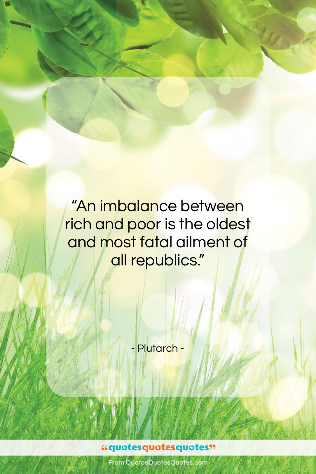 """Plutarch quote: """"An imbalance between rich and poor is…""""- at QuotesQuotesQuotes.com"""