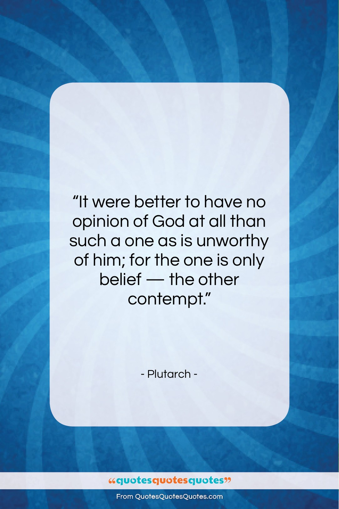 """Plutarch quote: """"It were better to have no opinion…""""- at QuotesQuotesQuotes.com"""