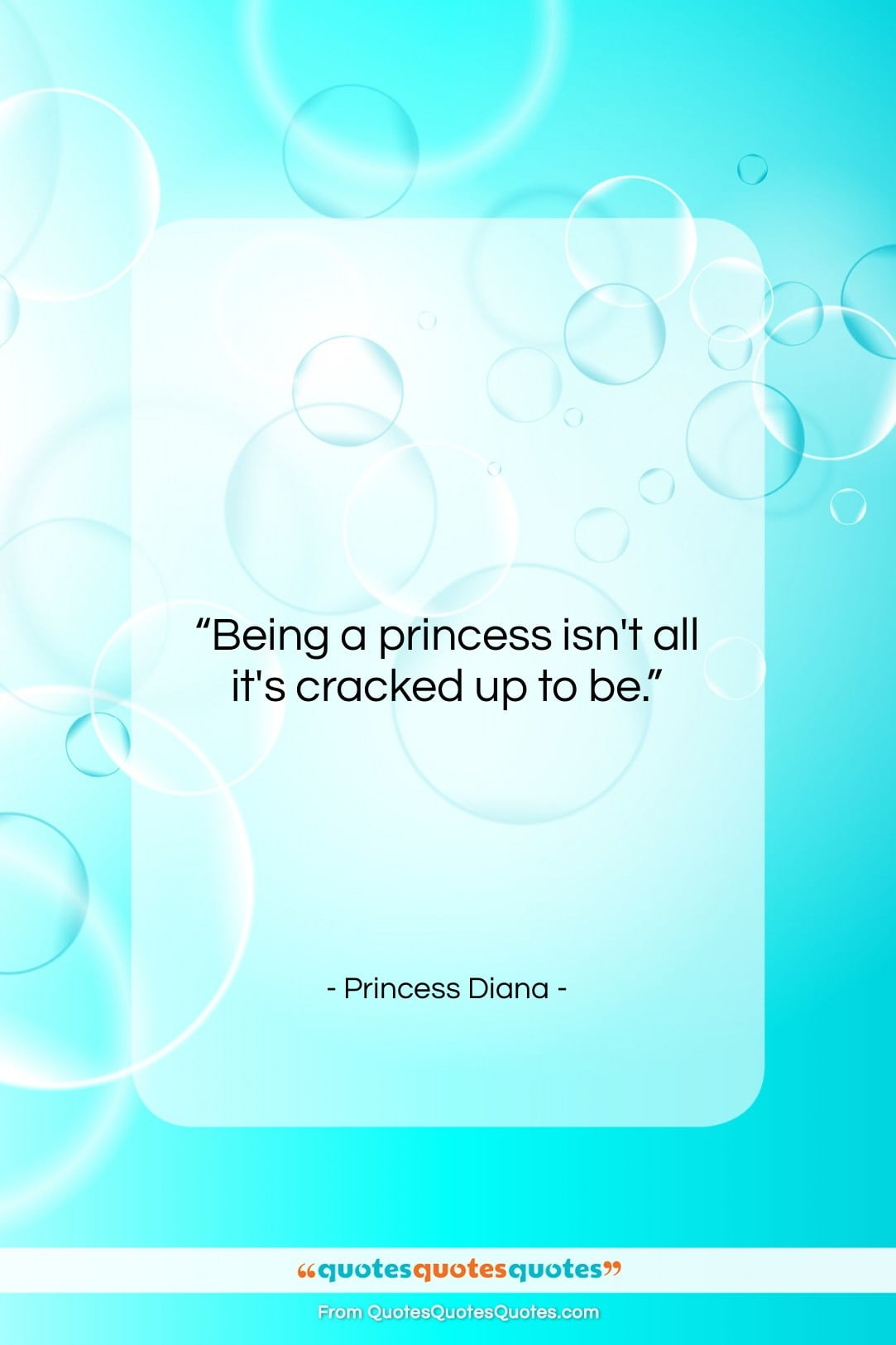 """Princess Diana quote: """"Being a princess isn't all it's cracked…""""- at QuotesQuotesQuotes.com"""