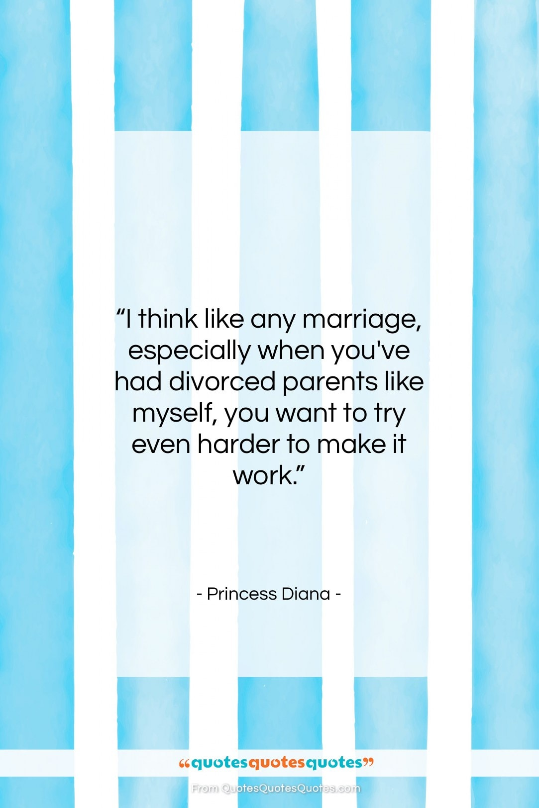 """Princess Diana quote: """"I think like any marriage, especially when…""""- at QuotesQuotesQuotes.com"""