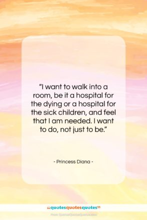 """Princess Diana quote: """"I want to walk into a room,…""""- at QuotesQuotesQuotes.com"""