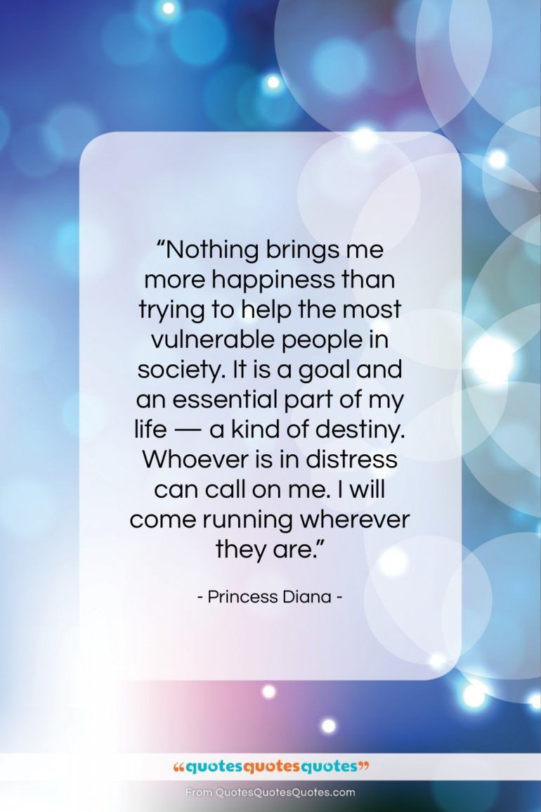 """Princess Diana quote: """"Nothing brings me more happiness than trying…""""- at QuotesQuotesQuotes.com"""