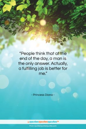 """Princess Diana quote: """"People think that at the end of…""""- at QuotesQuotesQuotes.com"""