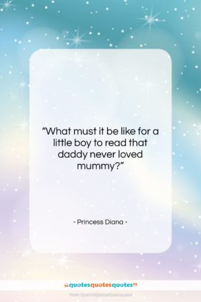 """Princess Diana quote: """"What must it be like for a…""""- at QuotesQuotesQuotes.com"""