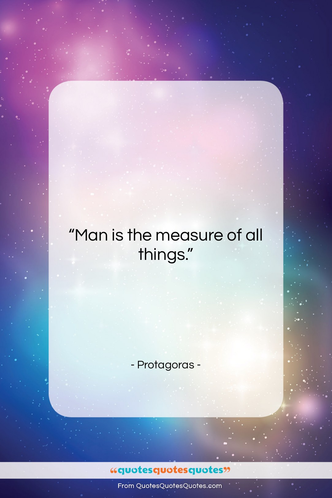 """Protagoras quote: """"Man is the measure of all things….""""- at QuotesQuotesQuotes.com"""