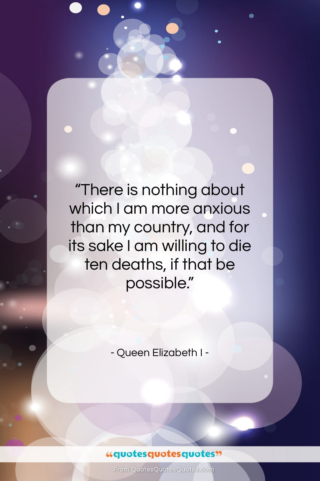 """Queen Elizabeth I quote: """"There is nothing about which I am…""""- at QuotesQuotesQuotes.com"""
