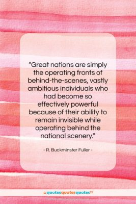 """R. Buckminster Fuller quote: """"Great nations are simply the operating fronts…""""- at QuotesQuotesQuotes.com"""