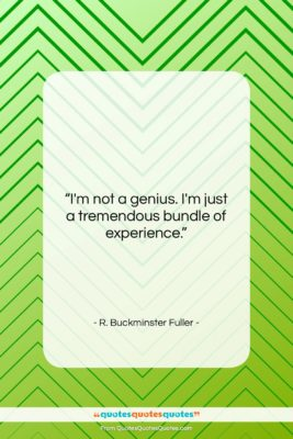 """R. Buckminster Fuller quote: """"I'm not a genius. I'm just a…""""- at QuotesQuotesQuotes.com"""