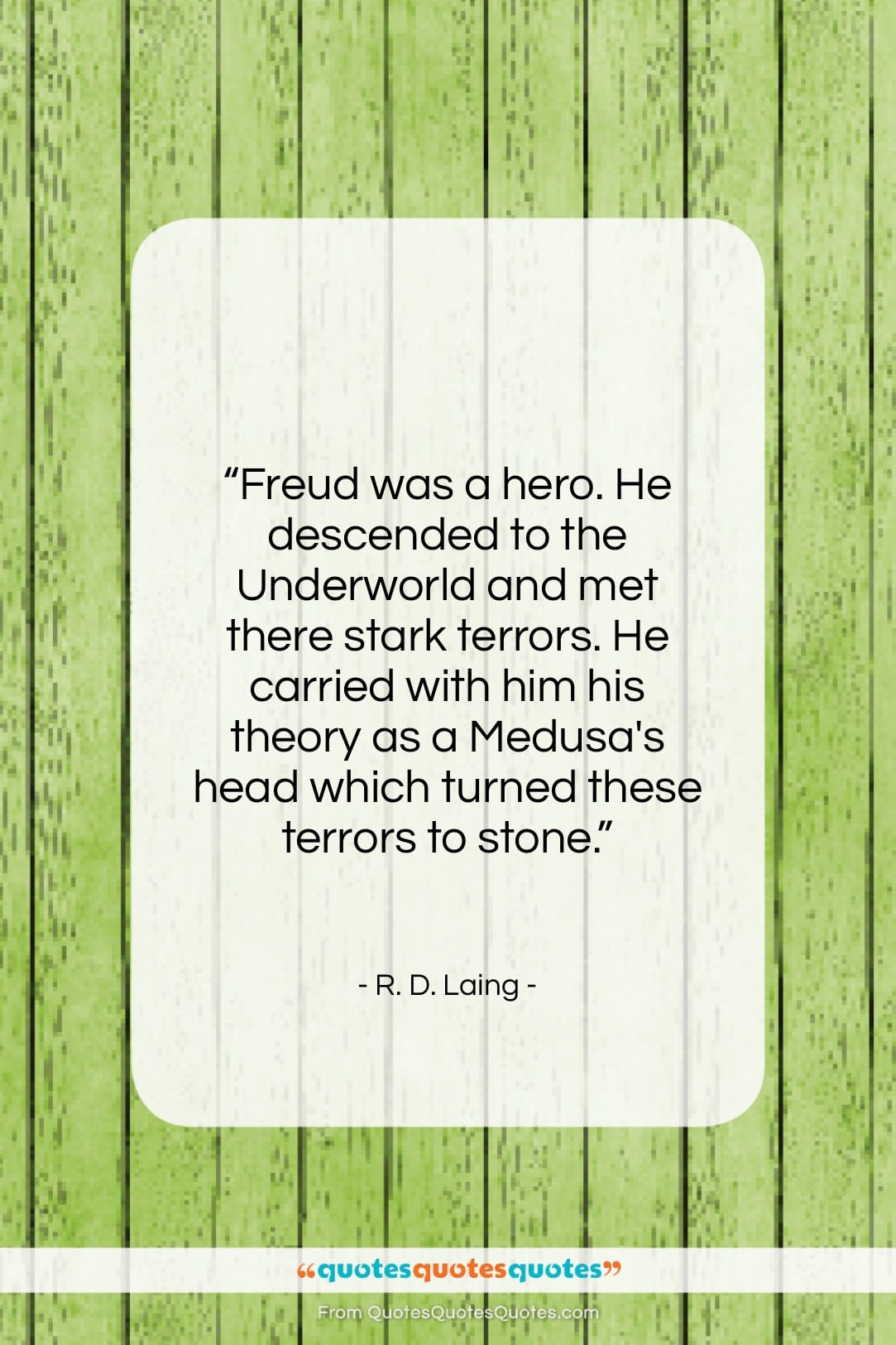 """R. D. Laing quote: """"Freud was a hero. He descended to…""""- at QuotesQuotesQuotes.com"""
