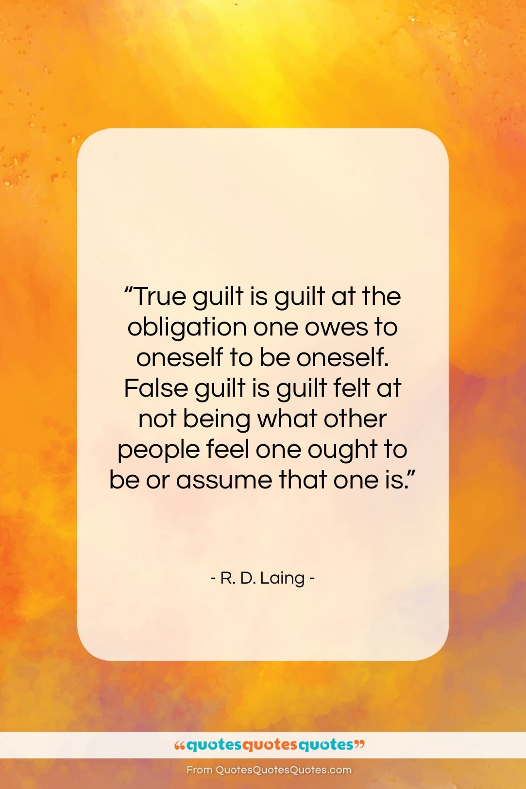 """R. D. Laing quote: """"True guilt is guilt at the obligation…""""- at QuotesQuotesQuotes.com"""