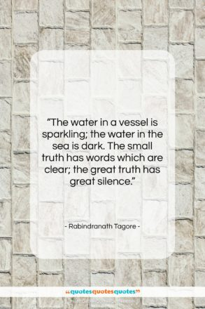 """Rabindranath Tagore quote: """"The water in a vessel is sparkling;…""""- at QuotesQuotesQuotes.com"""