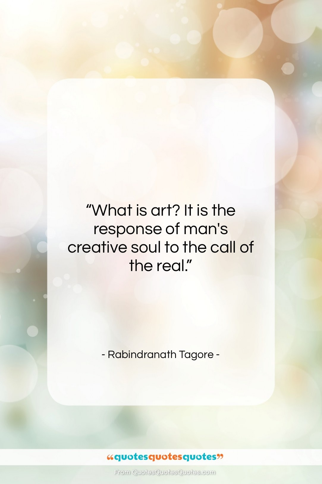 "Rabindranath Tagore quote: ""What is art? It is the response…""- at QuotesQuotesQuotes.com"