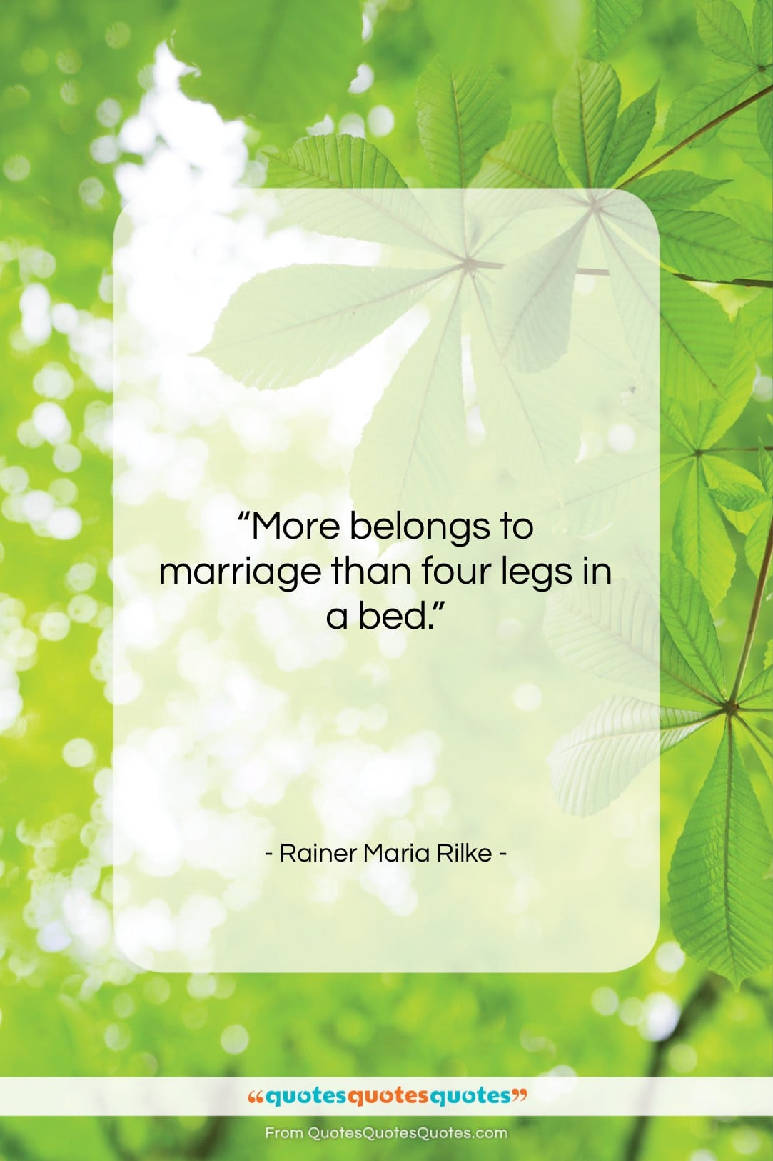 """Rainer Maria Rilke quote: """"More belongs to marriage than four legs…""""- at QuotesQuotesQuotes.com"""