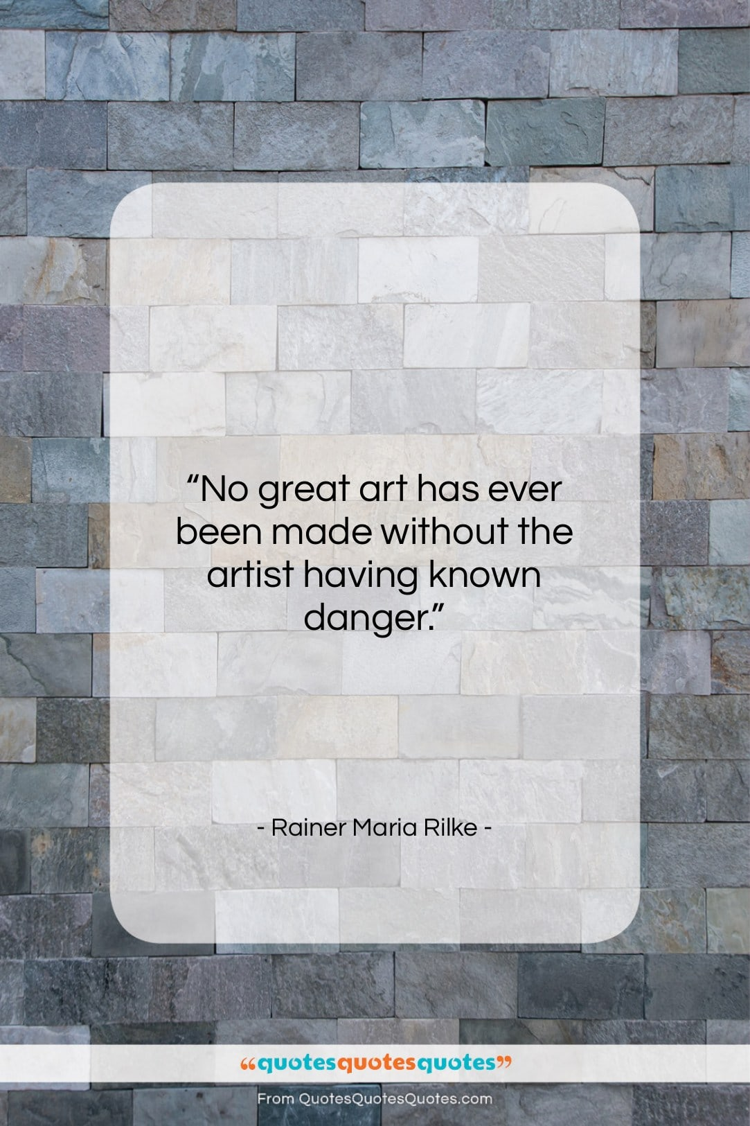 """Rainer Maria Rilke quote: """"No great art has ever been made…""""- at QuotesQuotesQuotes.com"""