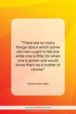 """Rainer Maria Rilke quote: """"There are so many things about which…""""- at QuotesQuotesQuotes.com"""