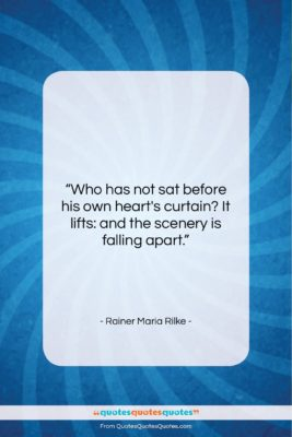 """Rainer Maria Rilke quote: """"Who has not sat before his own…""""- at QuotesQuotesQuotes.com"""