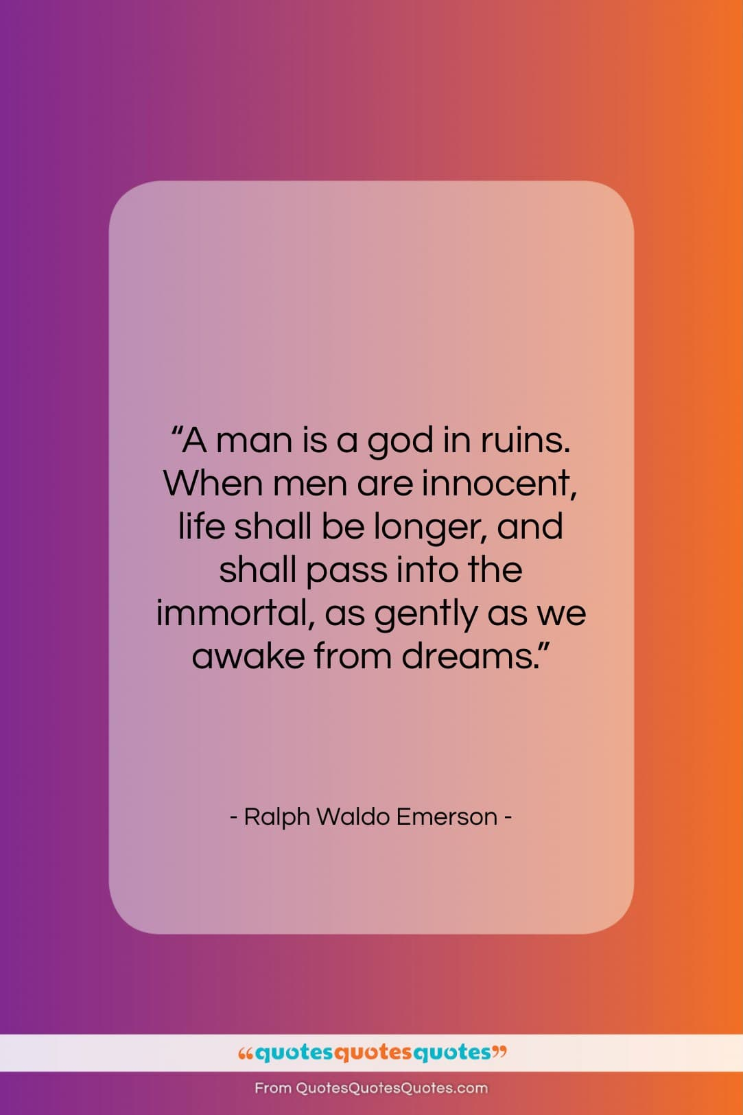 """Ralph Waldo Emerson quote: """"A man is a god in ruins….""""- at QuotesQuotesQuotes.com"""