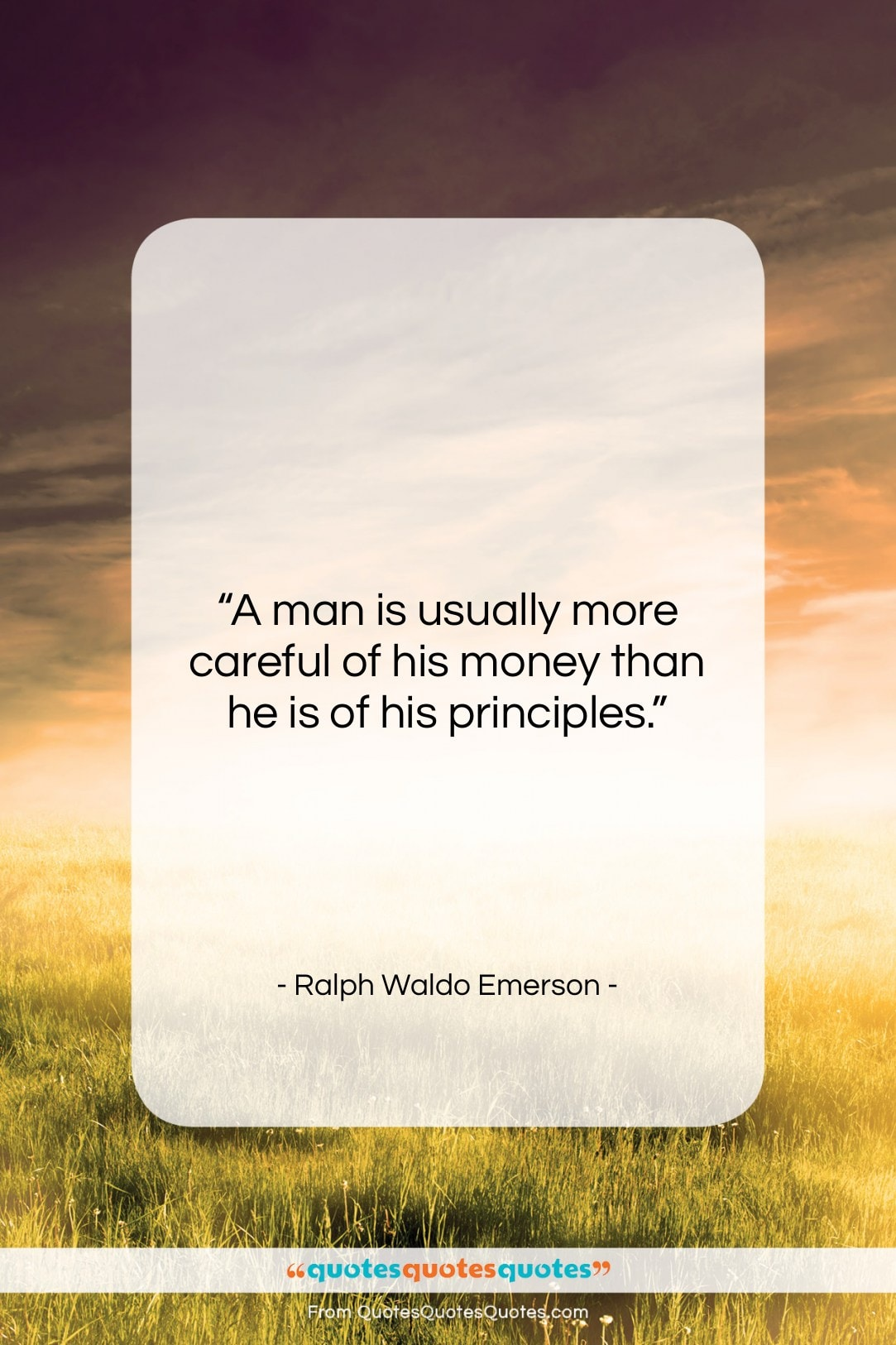 """Ralph Waldo Emerson quote: """"A man is usually more careful of…""""- at QuotesQuotesQuotes.com"""
