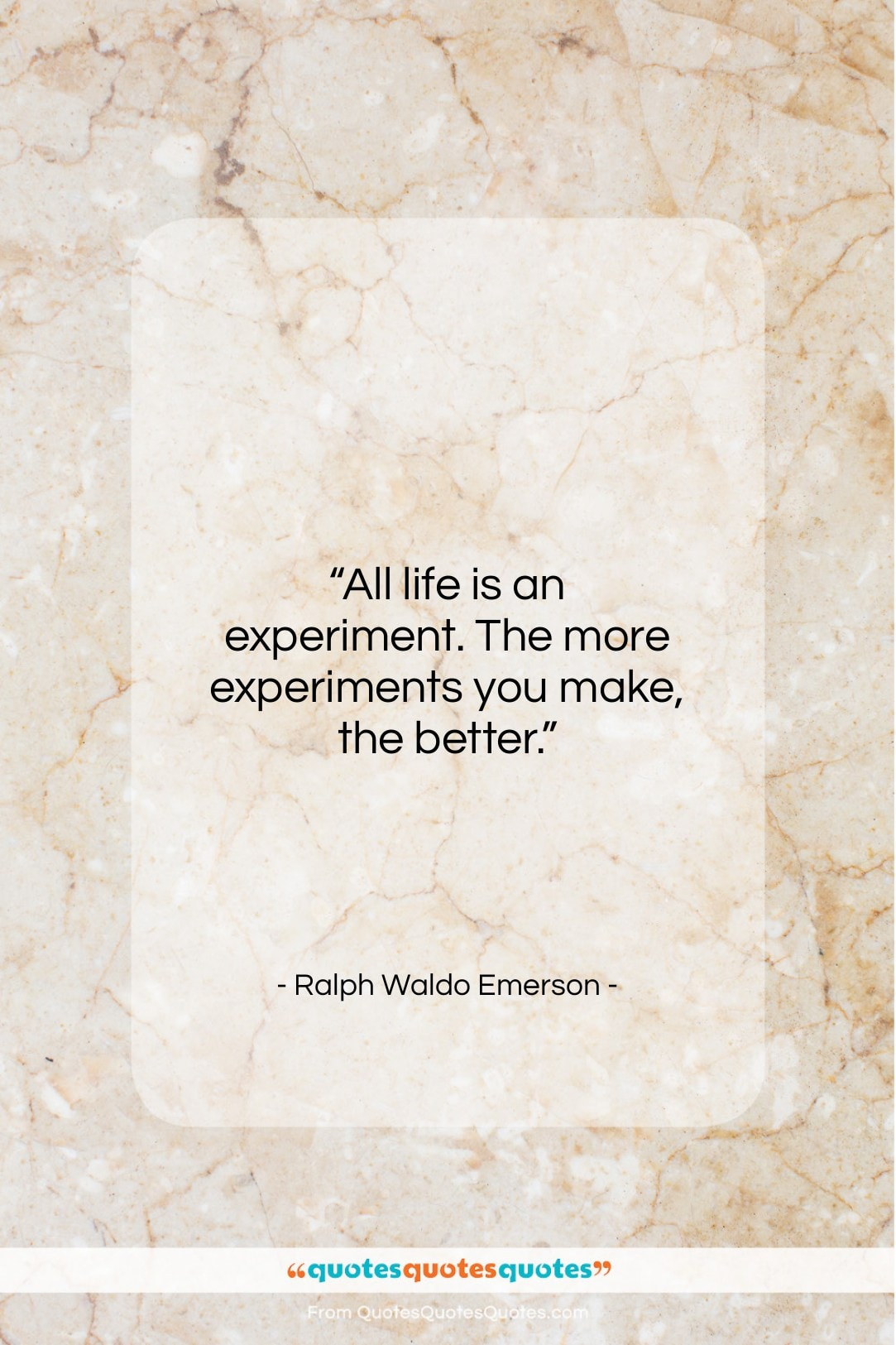 """Ralph Waldo Emerson quote: """"All life is an experiment. The more…""""- at QuotesQuotesQuotes.com"""