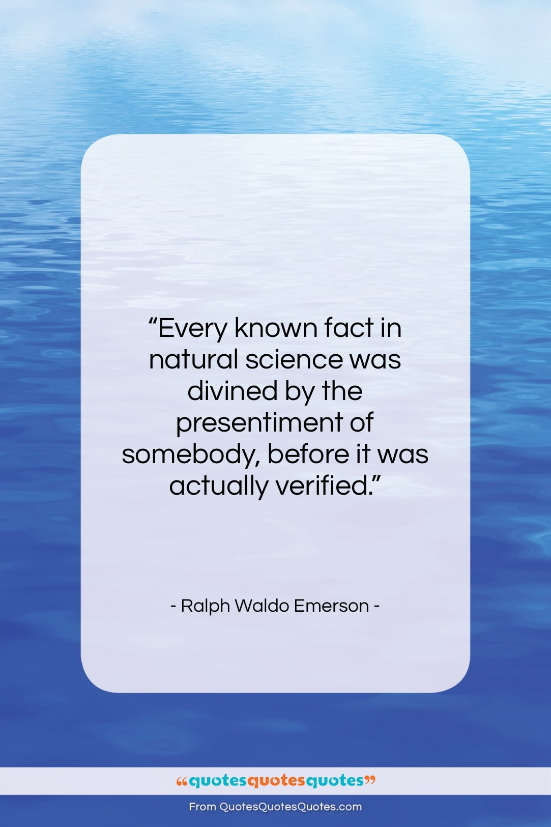 "Ralph Waldo Emerson quote: ""Every known fact in natural science was…""- at QuotesQuotesQuotes.com"
