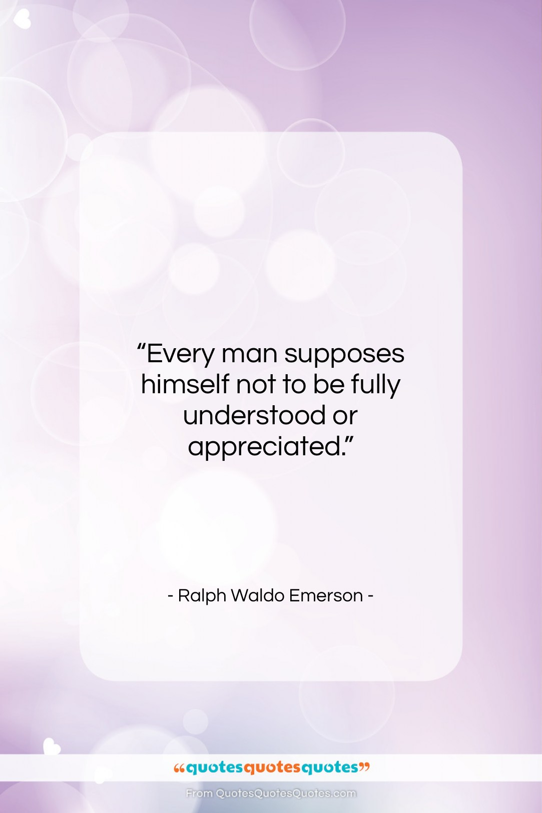 """Ralph Waldo Emerson quote: """"Every man supposes himself not to be…""""- at QuotesQuotesQuotes.com"""