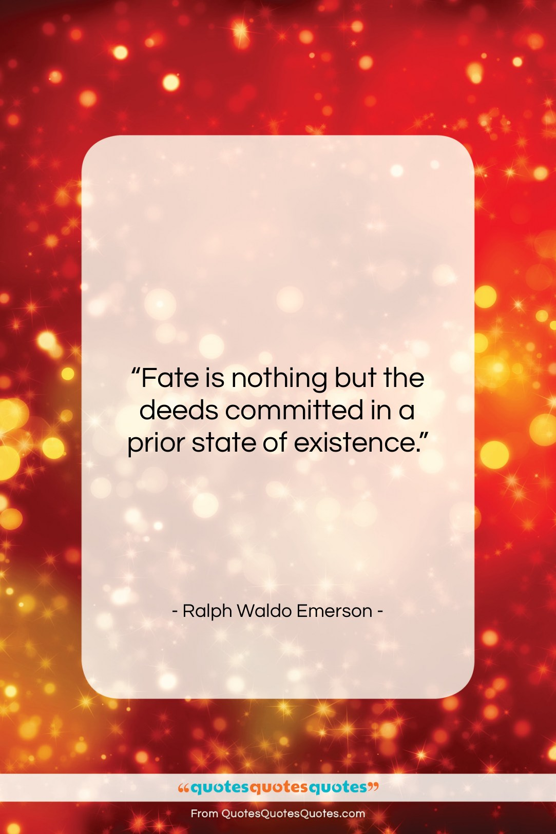 """Ralph Waldo Emerson quote: """"Fate is nothing but the deeds committed…""""- at QuotesQuotesQuotes.com"""