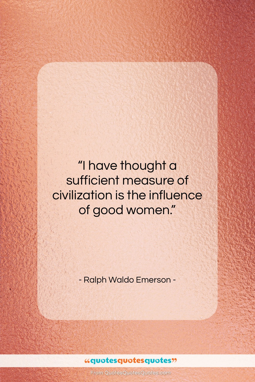 """Ralph Waldo Emerson quote: """"I have thought a sufficient measure of…""""- at QuotesQuotesQuotes.com"""