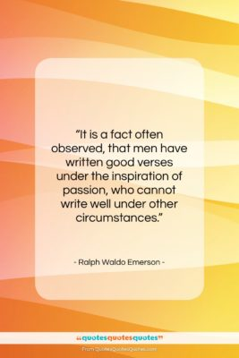 "Ralph Waldo Emerson quote: ""It is a fact often observed, that…""- at QuotesQuotesQuotes.com"