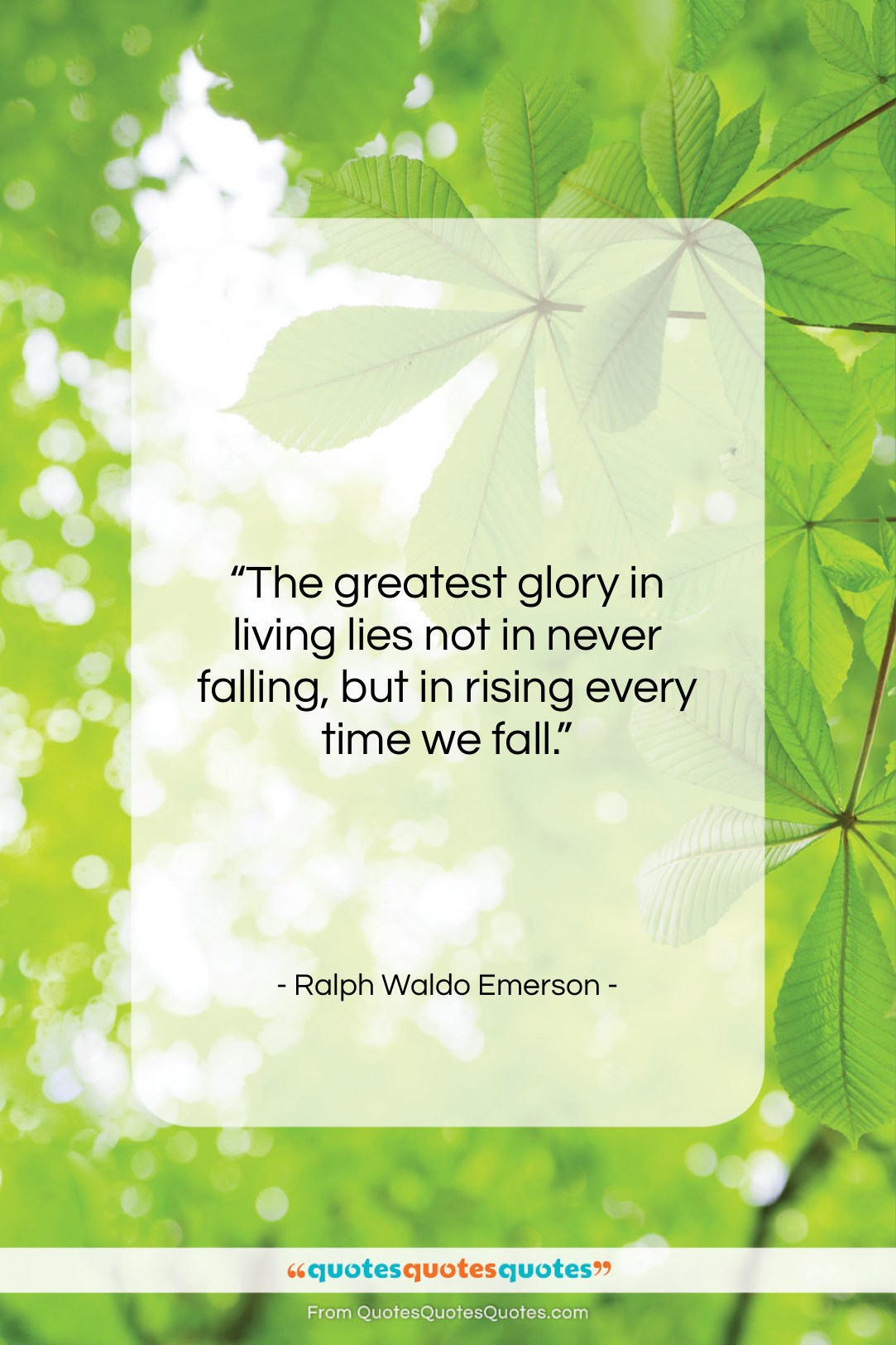 """Ralph Waldo Emerson quote: """"The greatest glory in living lies not…""""- at QuotesQuotesQuotes.com"""