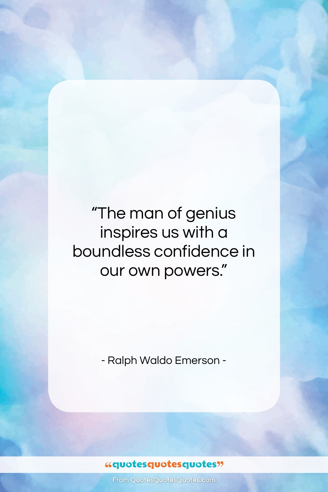 """Ralph Waldo Emerson quote: """"The man of genius inspires us with…""""- at QuotesQuotesQuotes.com"""