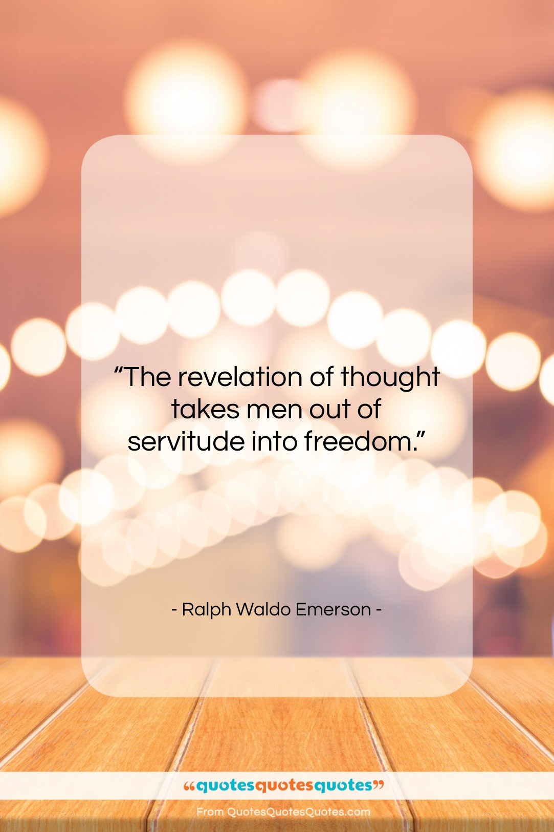 """Ralph Waldo Emerson quote: """"The revelation of thought takes men out…""""- at QuotesQuotesQuotes.com"""