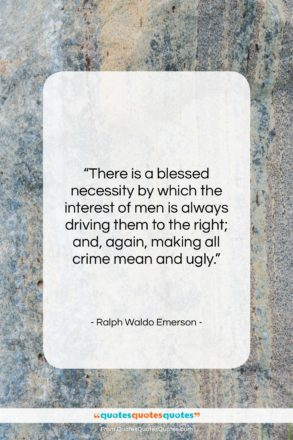 """Ralph Waldo Emerson quote: """"There is a blessed necessity by which…""""- at QuotesQuotesQuotes.com"""