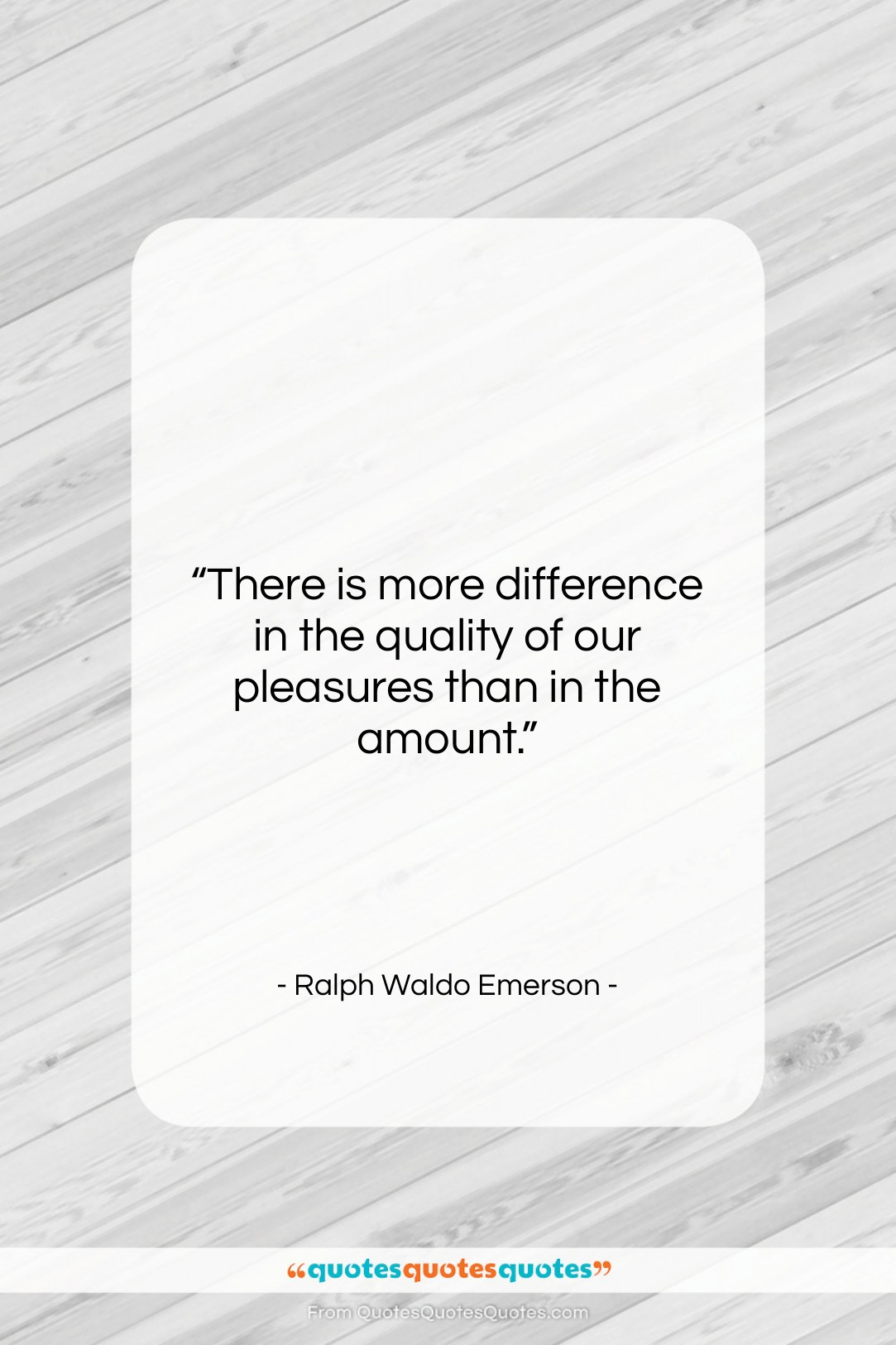 """Ralph Waldo Emerson quote: """"There is more difference in the quality…""""- at QuotesQuotesQuotes.com"""